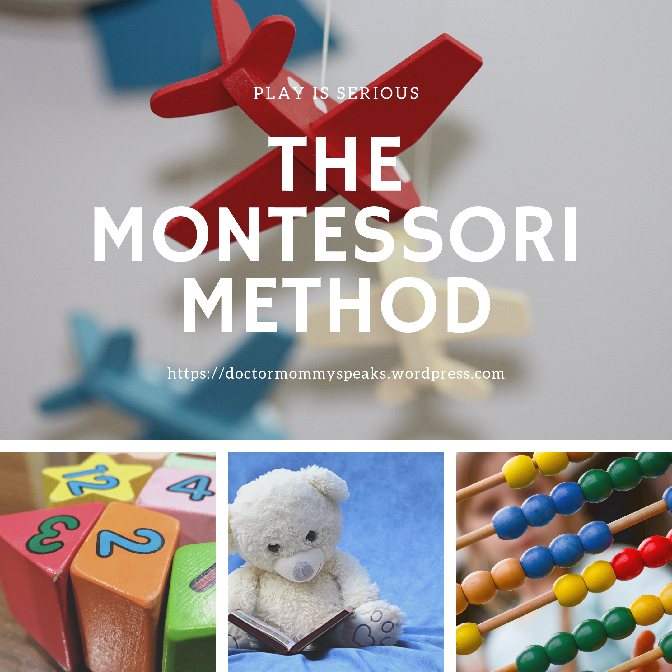 The Montessori method of play and learning.